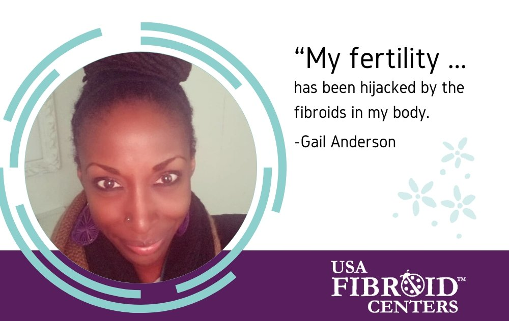 Gail Anderson - the faces of fibroids - fibroid testimonials